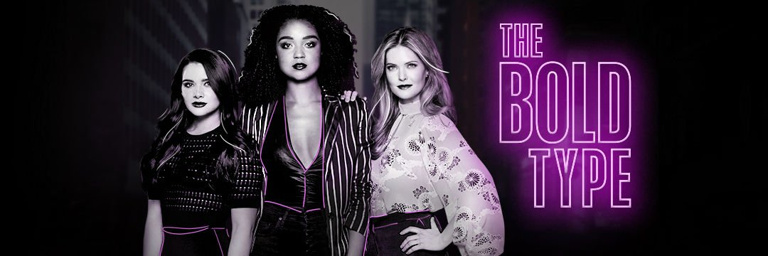 5 Reasons Why You Need to Watch | The Bold Type